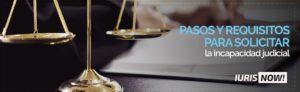 Requisitos de la incapacidad judicial