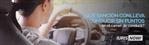 La pena por conducir sin puntos en el carnet de conducir