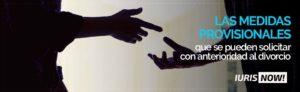 Medidas provisionales previas al divorcio.