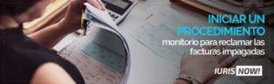 Procedimiento monitorio para reclamar las facturas impagadas