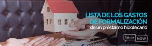 gastos formalizacion prestamo hipotecario