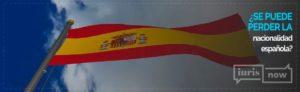 causas por las que perder nacionalidad española