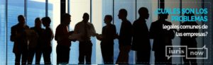 ¿Cuáles son los problemas legales de las empresas?