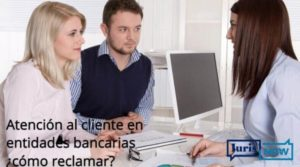 Atención al cliente en entidades bancarias