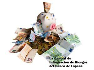 Que es la Central de Información de Riesgos del Banco de España